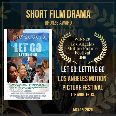 Let Go: Letting Go – Short Film Drama – Bronze Award – Los Angeles Motion Picture Festival